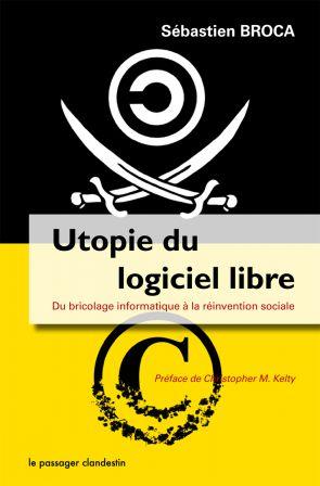 """Couverture du livre de Sebastien Brocca """"Utopie du logiciel libre"""""""