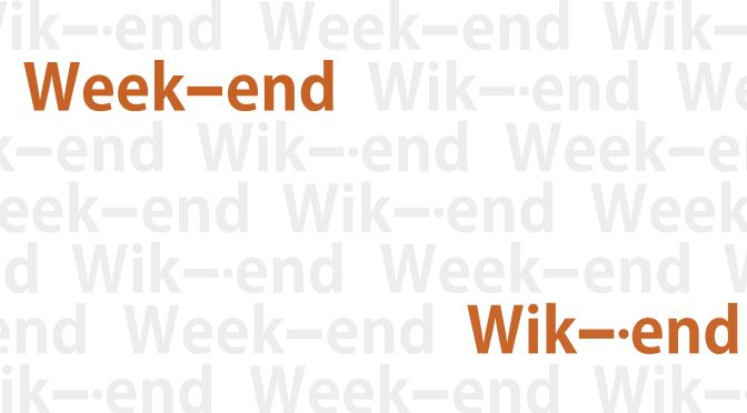 Ce week-end c'est wik–·end